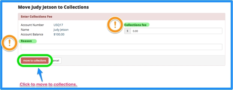 Next, enter the collections fee, reason for moving to collections, and click the red move to collections button.