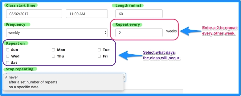 Weekly frequency. Enter a 2 into the repeat every field to repeat every other week. Select what days the class will occur.