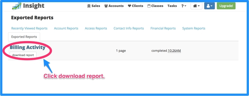 You will see your report listed and ready to be downloaded. Click download report.