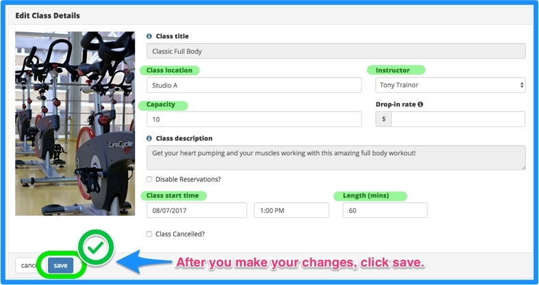You can make changes to class location, instructor, capacity, class time, or cancel the class. Click save when you are finished.